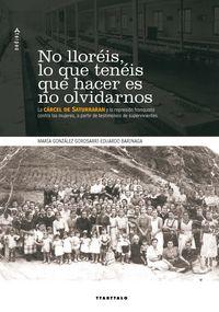 No Lloreis, Lo Que Teneis Que Hacer Es No Olvidarnos - Eduardo Barinaga Erezuma / Maria Gonzalez Gorosarri