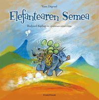 Elefantearen Semea - Rudyard Kipling / Yann Degruel (il. )