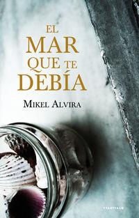 MAR QUE TE DEBIA, EL