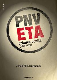 Pnv-eta - Cronica Oculta (1960-1979) - Jose Felix Azurmendi Badiola