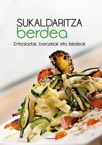 Sukaldaritza Berdea - Entsaladak, Barazkiak Eta Lekaleak - Batzuk