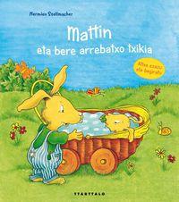 Mattin Eta Bere Arrebatxo Txikia - Hermien Stellmacher / Ihintza Elsenaar (il. )