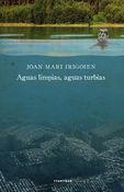 Aguas Limpias, Aguas Turbias - Joan Mari Irigoien Aranberri