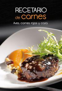 Recetario De Carnes - Aves, Carnes Rojas Y Caza - Aa. Vv.