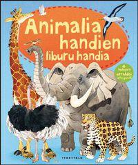 Animalia Handien Liburu Handia - Hazel Maskell / Fabiano Fiorin (il. )