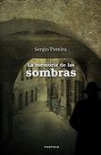La memoria de las sombras - Sergio Pereira Zumalakarregi