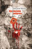 Una decision peligrosa - Jose Javier Abasolo