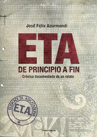 Eta, De Principio A Fin - Jose Felix Azurmendi Badiola