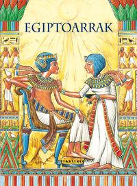 Egiptoarrak - Antzinako Zibilizazioak - Stephanie Turnbull / Colin King (il. )