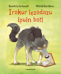 Irakur Iezadazu Ipuin Bat! - Benedicte Carboneill / Michael Derullieux (il. )