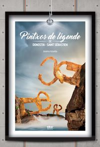 Pintxos De Legende De Donostia-saint Sebastien - Josema Azpeitia Salvador