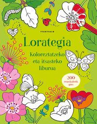 lorategia - koloreztatzeko eta itsasteko liburua - Felicity Brooks / Benedetta Giaufret (il. ) / Enrica Rusina (il. )