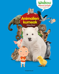 Animalien Kumeak - Anthony Hecquet / Olivia Cosneau (il. ) / Florence Dellerie (il. )