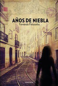 Años De Niebla - Fernando Palazuelos Gete