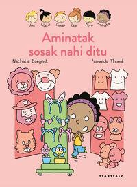 Aminatak Sosak Nahi Ditu - Nathalie Dargent / Yannick Thomme (il. )