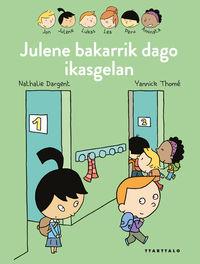 JULENE BAKARRIK DAGO IKASGELAN