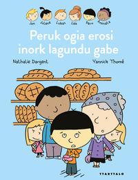 Peruk Ogia Erosi Du Inork Lagundu Gabe - Nathalie Dargent / Yannick Thomme (il. )