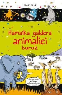 HAMAIKA GALDERA ANIMALIEI BURUZ