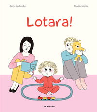 Lotara! - Astrid Desbordes / Pauline Martin (il. )