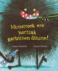 Munstroek Ere Hortzak Garbitzen Dituzte! - Jessica Martinello / Gregoire Mabire (il. )