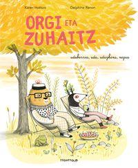 Orgi Eta Zuhaitz - Karen Hottois / Delphine Renon (il. )