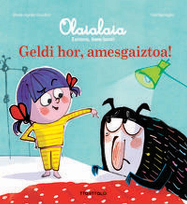 Geldi Hor, Amesgaiztoa! - Marie-Agnes Gaudrat / Fred Benaglia (il. )