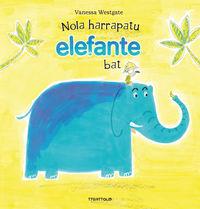 Nola Harrapatu Elefante Bat - Vanessa Westgate