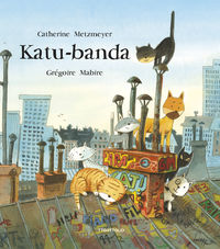 Katu-Banda - Catherine Metzmeyer / Gregoire Mabire (il. )