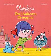 Utzi Bakean, Ernegua! - Marie-Agnes Gaudrat / Frederic Benaglia (il. )
