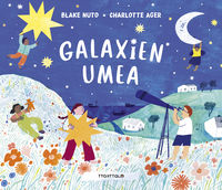 galaxien umea - Blate Nuko / Charlotte Ager (il. )