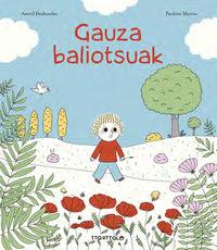 gauza baliotsuak - Astrid Desbordes / Pauline Martin (il. )