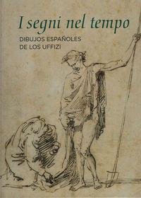 i segni nel tempo - dibujos españoles de los uffizi - Benito Navarrete Prieto