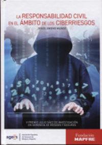 RESPONSABILIDAD CIVIL EN EL AMBITO DE LOS CIBERRIESGOS, LA