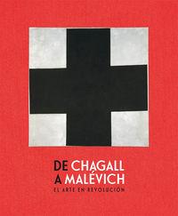 DE CHAGALL A MALEVICH - EL ARTE EN REVOLUCION