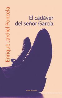 El cadaver del señor garcia - Enrique Jardiel Poncela