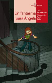 Un fantasma para angela - Lucia  Baquedano  /  Toni  Cabo