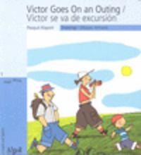VICTOR GOES ON AN OUTING = VICTOR SE VA DE EXCURSION (IMPRENTA)