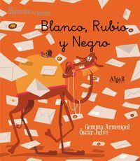 Blanco, Rubio Y Negro (letra Manuscrita) - Gemma  Armengol Morell  /  Oscar   Julve (il. )