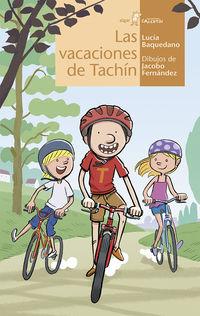 Las vacaciones de tachin - Lucia  Baquedano  /  J.   Fernandez Serrano (il. )