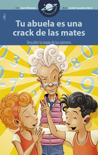 Tu Abuela Es Una Crack De Las Mates - Joan Olivares / Teresa Broseta Fandos (il. )