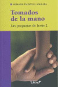 Tomados De La Mano - Las Preguntas De Jesus 2 - Sebastia Taltavull Anglada