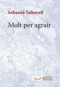 Molt Per Agrair - Sebastia Taltavull