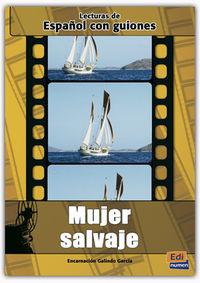 MUJER SALVAJE - LECTURAS DE ESPAÑOL CON GUIONES
