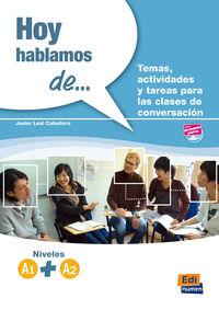 HOY HABLAMOS DE. .. - NIVELES A1+A2