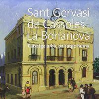 SANT GERVASI DE CASSOLES-LA BONANOVA - PAISATGE URBA, PAISATGE HUMA