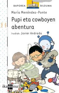 Pupi Eta Cowboyen Abentura - Maria Menendez Ponte