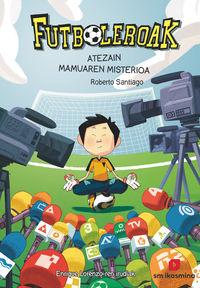 Futboleroak 3 - Atezain Mamuaren Misterioa - Roberto Santiago