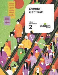 LH 2 - GIZARTE ZIENTZIAK - BIZIGARRI GEHIAGO
