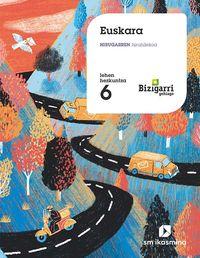 LH 6 - EUSKARA - BIZIGARRI GEHIAGO