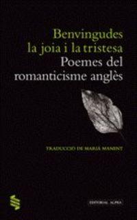 Benvingudes La Joia I La Tristesa - William Wordsworth / Samuel Taylor / [ET AL. ]